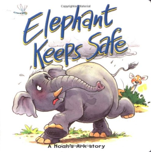 Elephant Keeps Safe: A Noah's Ark Story (Bible Animal)
