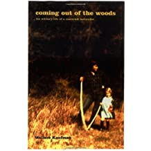 Coming Out Of The Woods: The Solitary Life Of A Maverick Naturalist by Wallace Kaufman (2001-03-06)