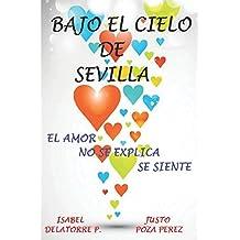 Bajo el Cielo de Sevilla: el amor no se explica se siente (Andalucia Querida)