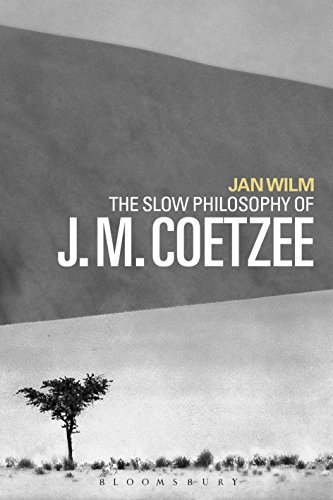 The Slow Philosophy of J. M. Coetzee (English Edition)