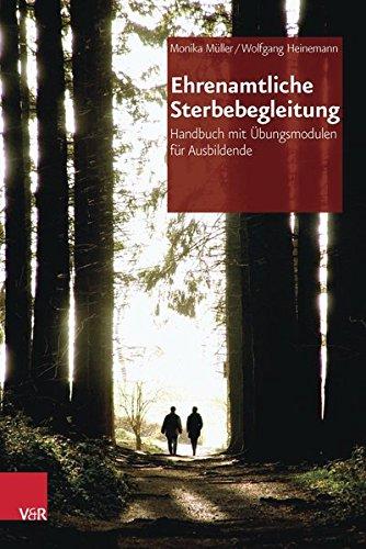 Ehrenamtliche Sterbebegleitung: Handbuch mit Übungsmodulen für Ausbildende
