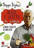 Scarica Libro Bugie e verita in cucina Storie e ricette di una vita (PDF,EPUB,MOBI) Online Italiano Gratis