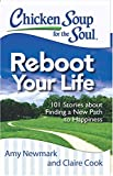 #10: Chicken Soup for the Soul: Reboot Your Life: 101 Stories about Finding a New Path to Happiness