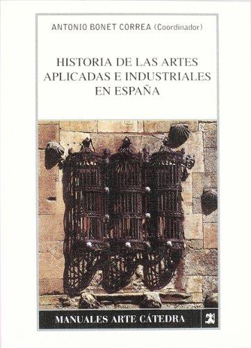 Historia de las artes aplicadas e industriales en España (Manuales Arte Cátedra)