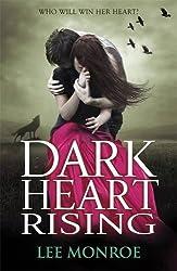 Dark Heart Rising by Lee Monroe (2011-06-02)