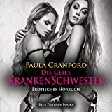Die geile Krankenschwester | Erotik Audio Story | Erotisches Hörbuch: der Lust keine Grenzen mehr gesetzt … (blue panther books Erotik Audio Story | Erotisches Hörbuch)