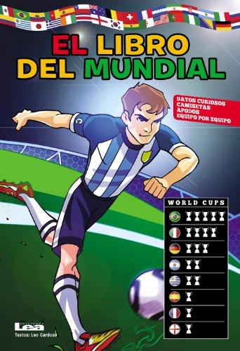 El libro del mundial, datos curiosos, camisetas y apodos de todos los equipos por Leo Cardoso