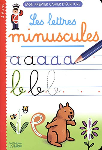 Mon premier cahier d'écriture: Les lettres minuscules - Dès 4 ans