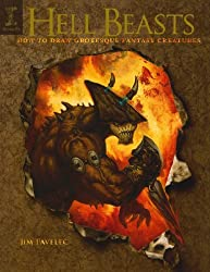 Hell Beasts: How to Draw Grotesque Fantasy Creatures by Jim Pavelec (2007-07-06)
