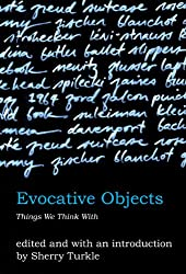 Evocative Objects - Things we think with