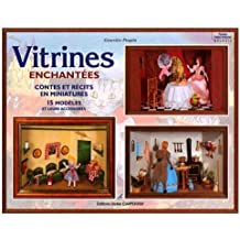 Vitrines enchantées : Contes et récits en miniatures, 15 modèles et leurs accessoires
