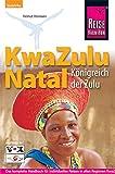 KwaZulu Natal: Königreich der Zulu. Handbuch für individuelles Entdecken (Reise Know How) - Helmut Hermann