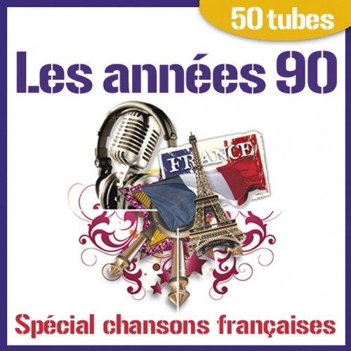 Les années 90 - Spécial chansons françaises (50 tubes)