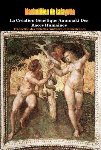 Edition Kindle : La Création Génétique Anunnaki Des Races Humaines.  Traduction des tablettes cunéiformes sumériennes. par Maximillien de Lafayette