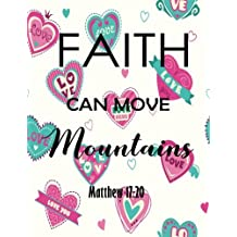 Faith Can Move Mountains: Quote Journal Notebook Lined & Blank  100 pages 8.5x11 Writing Drawing Journal (Volume 25)