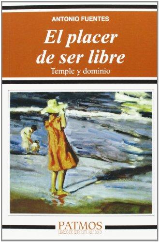 El Placer De Ser Libre. Temple Y Dominio (Patmos)