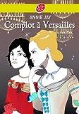 Complot à Versailles (Historique t. 478) (French Edition)