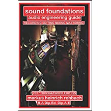 Sound Foundations: Audio Engineering Reference Guide 2015 TROONATNOOR Edition