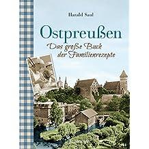 Ostpreußen - Das große Buch der Familienrezepte