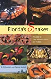 Florida's Snakes: A Guide to Their Identification and Habits 1st (first) Edition by Bartlett, Richard D., Bartlett, Patricia published by University Press of Florida (2003)