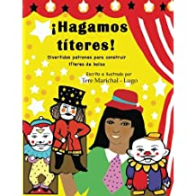 Hagamos titeres! / Let's Puppets!: Divertidos Patrones Para Construir Títeres De Bolsa / Fun Puppet Patterns to Build Stock