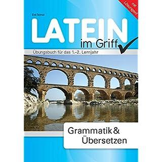 Latein - Alles im Griff: Grammatik & Übersetzen. Übungsbuch für alle Lernjahre