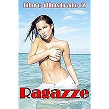 Ragazze: libro illustrato 2 (foto di ragazze erotiche Book 1) (English Edition)