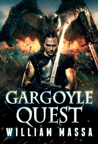 Gargoyle Quest: An Urban Fantasy (Gargoyle Knight Book 2) by William Massa