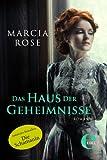 'Das Haus der Geheimnisse' von Marcia Rose