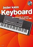 Jeder kann Keyboard: Der schnelle & leichte Einstieg für Alle!. Keyboard. Ausgabe mit CD.