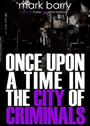Once Upon A Time In The City Of Criminals