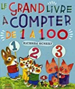 Le Grand Livre à compter de 1 à 100 de Richard Scarry