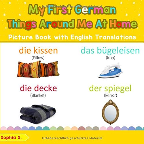 My First German Things Around Me at Home Picture Book with English Translations: Bilingual Early Learning & Easy Teaching German Books for Kids (Teach & Learn Basic German words for Children, Band 15)