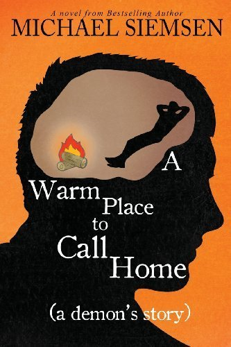 A Warm Place to Call Home (a Demon's Story) 2nd edition by Siemsen, Michael (2013) Paperback