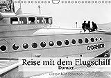 Reise mit dem Flugschiff - Dornier (Wandkalender 2018 DIN A4 quer): Fotografien der ullstein bild collection zu Reise mit dem Flugschiff - Dornier ... bild Axel Springer Syndication GmbH, ullstein - CALVENDO