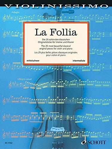 La Follia: Die 25 schönsten klassischen Originalstücke für Violine und Klavier. Violine und Klavier. (Violinissimo)