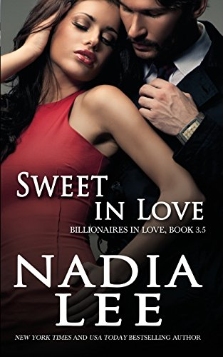 Sweet in Love (Billionaires in Love Book 3.5)