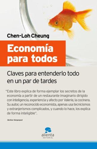 Economía para todos: Claves para entenderlo todo en un par de tardes por Chen Lo-Cheung