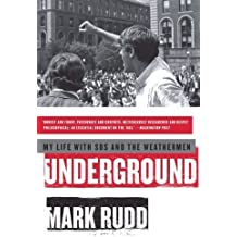 Underground: My Life with SDS and the Weathermen Reprint edition by Rudd, Mark (2010) Paperback