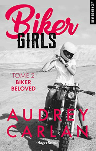 Biker Girls - tome 2 Biker beloved par [Carlan, Audrey]