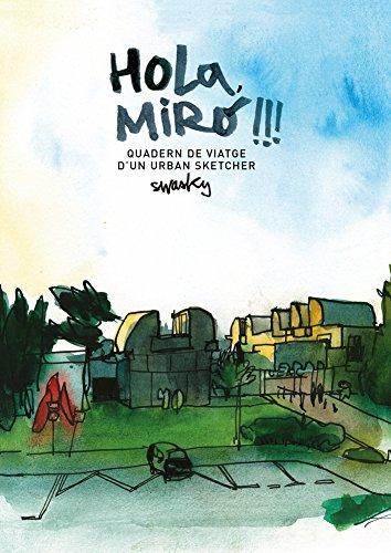 Hola, Miró!!! Quadern de viatge d'un urban sketcher por Swasky