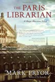 Front cover for the book The Paris Librarian by Mark Pryor