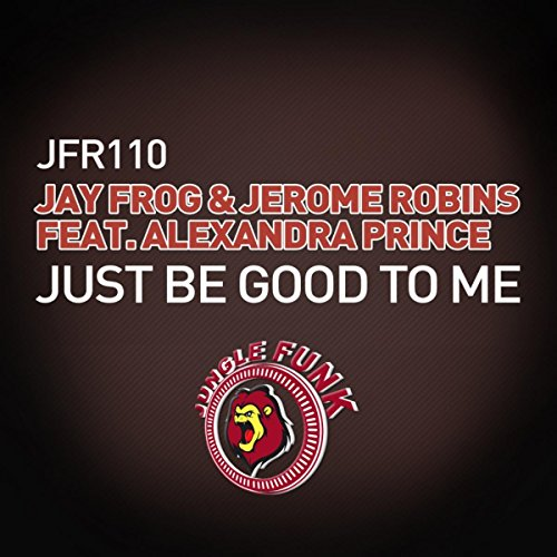 Just Be Good To Me (Original Mix)