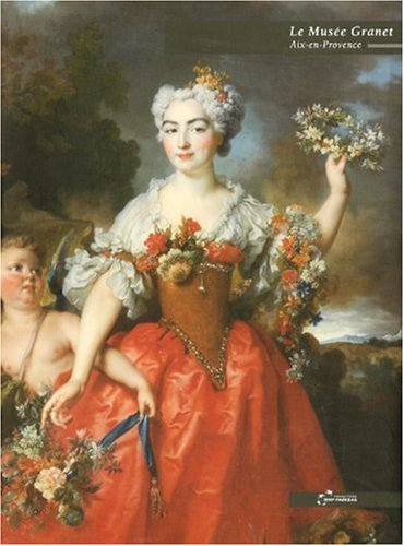 Le Musée Granet, Aix-en-Provence par Denis Coutagne, Christophe Beyeler, Barbara Forest, Ludmila Virassamynaïken