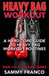 Heavy Bag Workout: A Hard-Core Guide...