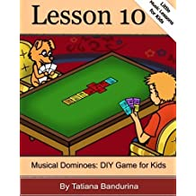 Little Music Lessons for Kids: Lesson 10 - Musical Dominoes: DIY Game for Kids (Volume 10) by Tatiana Bandurina (2015-09-22)