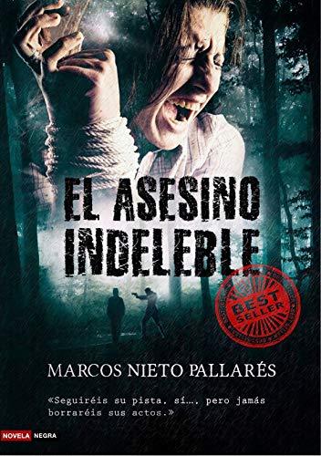 EL ASESINO INDELEBLE: (Adaptación cinematográfica en curso) por Marcos Nieto Pallarés