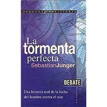 La Tormenta Perfecta (Spanish Edition) by Sebastian Junger, Junger, Sebastian (2000) Hardcover