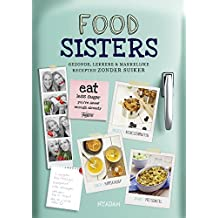 Foodsisters: gezonde, lekkere & makkelijke recepten zonder suiker