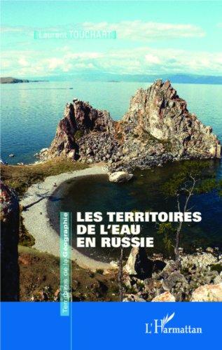 Les territoires de l'eau en Russie par Laurent Touchart